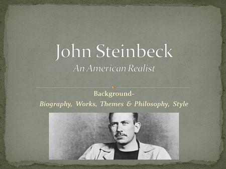 the life of john steinbeck John steinbeck's personal connection with the land, his early experience with thomas malory's morte d'arthur, and his interactions with migrant workers inspired his writing the conflict between migrant workers and management over labor rights became an important theme in many of his works.