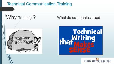 Technical Communication Training Why Training ? What do companies need.