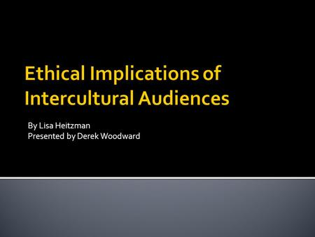 By Lisa Heitzman Presented by Derek Woodward.  Introduction  Ideas of Cultural Awareness  Approaches  Conclusion.
