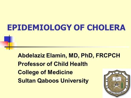EPIDEMIOLOGY OF CHOLERA