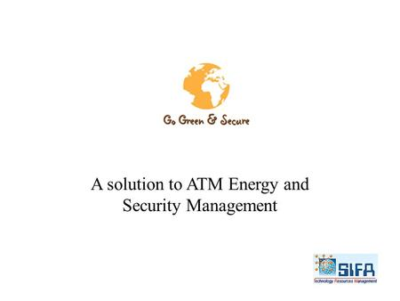 A solution to ATM Energy and Security Management.
