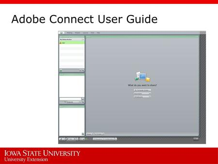 Adobe Connect User Guide. Adobe Connect Meeting is an online-based tool that lets you to connect with colleagues, classmates, or anyone else around the.