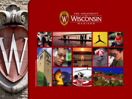 Institutional Marketing at UW-Madison Mission –To create, integrate, transfer and apply knowledge through innovative programs of research, teaching and.