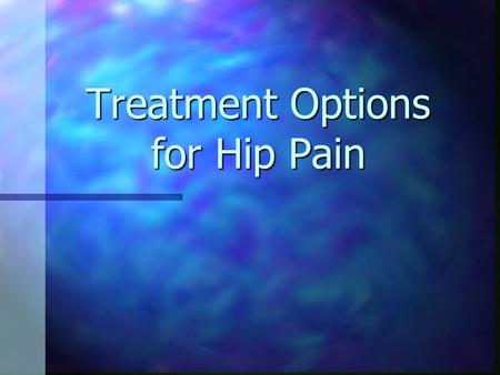 Treatment Options for Hip Pain. Anatomy of the Hip Ball and socket joint. Ball and socket joint. Femoral head or ball is at the end of thighbone or femur.