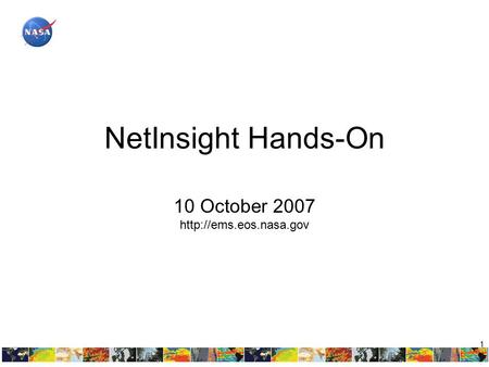 1 NetInsight Hands-On 10 October 2007