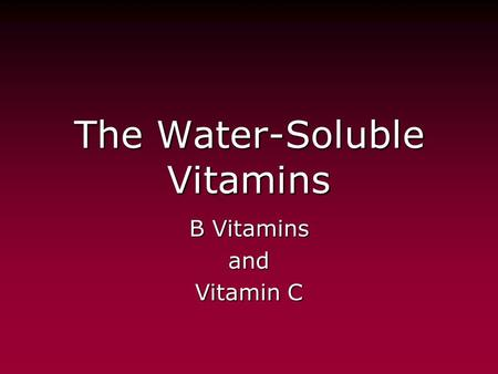 The Water-Soluble <strong>Vitamins</strong>