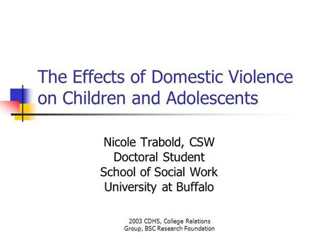 the effects of domestic violence in the family Effects of domestic violence on children, result from witnessing domestic violence in a home where one of their parents are abusing the other parent, plays a.