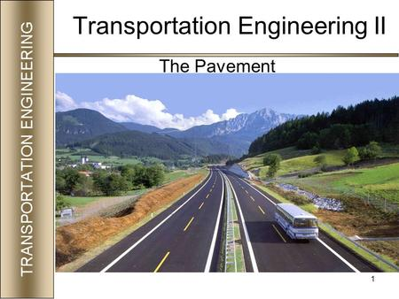 1 Transportation Engineering II The Pavement. 2 What is a Pavement? A multi layer system that distributes the vehicular loads over a larger area.
