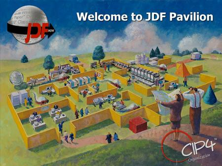 Welcome to JDF Pavilion. Benefits of JDF Mark Anderson Hiflex Corp. President.