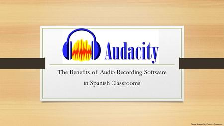 J The Benefits of Audio Recording Software in Spanish Classrooms Image licensed by Creative Commons.