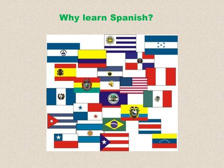Why learn Spanish?. Spanish, Spanish everywhere. There will continue to be an enormous increase in Spanish language usage in the United States.