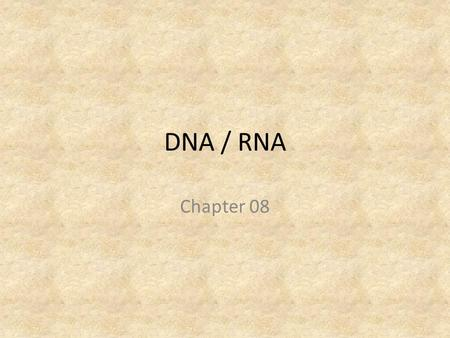DNA / RNA Chapter 08. DNA Deoxyribonucleic acid (DNA) is a nucleic acid that contains the blueprint for making the proteins the cell needs. DNA contains.