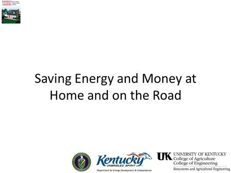 Saving Energy and Money at Home and on the Road