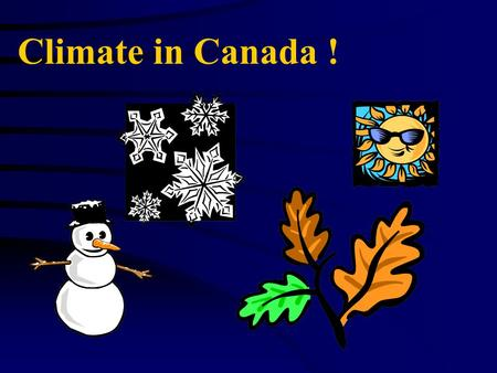 Climate in Canada !.