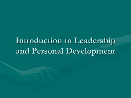 Introduction to Leadership and Personal Development.