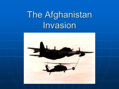 The Afghanistan Invasion