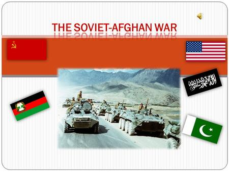 Synopsis The Soviet-Afghan was a nine year long conflict which involved the Soviets supporting The PDPA held communist ideals and therefore there was.