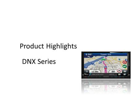 Product Highlights DNX Series. Garmin Smartphone Link provides Internet connection to Garmin Live, services using existing data plan. Garmin Smartphone.