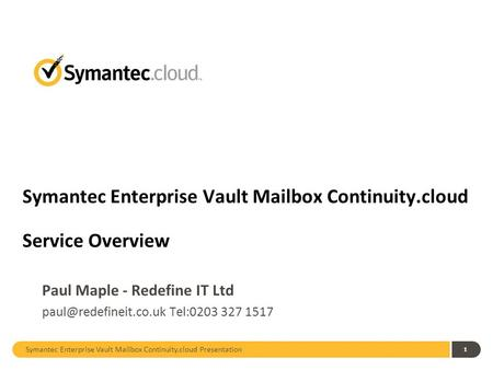 Symantec Enterprise Vault Mailbox Continuity.cloud Service Overview
