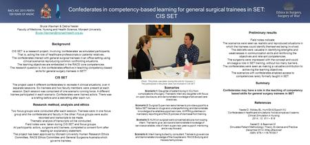 Confederates in competency-based learning for general surgical trainees in SET: CIS SET Bruce Waxman & Debra Nestel Faculty of Medicine, Nursing and Health.