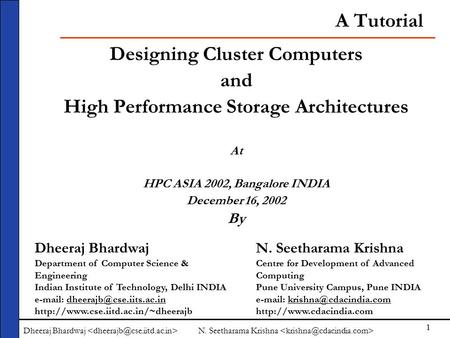 Designing Cluster Computers and High Performance Storage <strong>Architectures</strong>