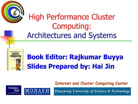 High Performance Cluster Computing: Architectures and <strong>Systems</strong>