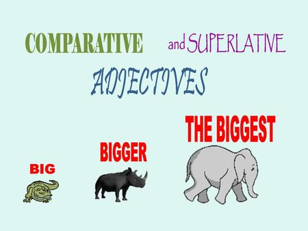 WHEN TO USE COMPARATIVE AND SUPERLATIVE ADJECTIVES Degrees of Adjectives Adjectives can express degrees of modification: Gladys is a rich woman, but Josie.