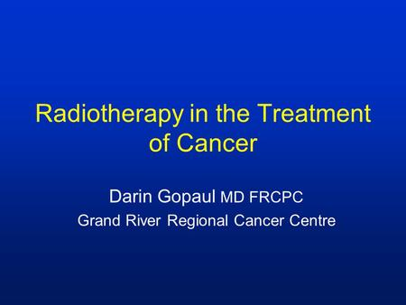 Radiotherapy in the Treatment of <strong>Cancer</strong>