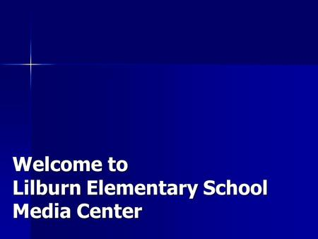 Welcome to Lilburn Elementary School Media Center.