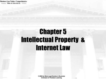 Chapter 5 Intellectual Property & Internet Law. 2  What is Intellectual Property?  Why are trademarks and patents protected by law?  What laws protects.