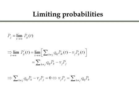 Limiting probabilities. The limiting probabilities P j exist if (a) all states of the Markov chain communicate (i.e., starting in state i, there is.