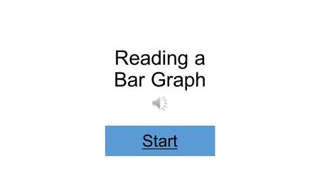 Reading a Bar Graph Start In this lesson, you will learn… How to locate the title, X and Y axes on a bar graph Next.