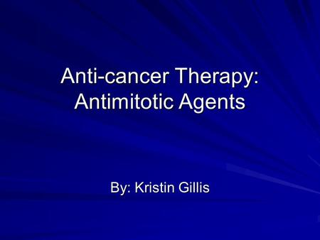 Anti-cancer Therapy: Antimitotic Agents