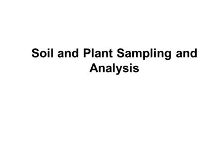 Soil and Plant Sampling and Analysis