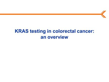 KRAS testing in colorectal cancer: an overview. 2 What is KRAS? KRAS is a gene that encodes one of the proteins in the epidermal growth factor receptor.