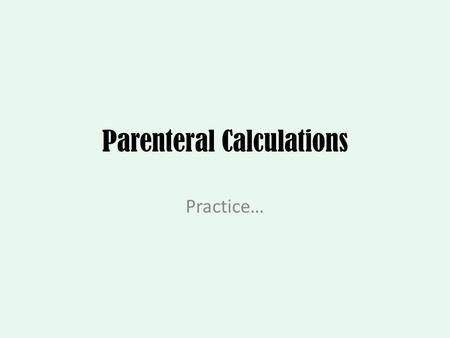 Parenteral Calculations