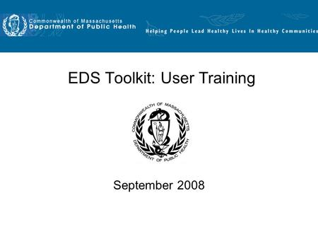EDS Toolkit: User Training September 2008. 2 Training Content I.What is the EDS Toolkit? II.How to access the Toolkit III.Content of the Toolkit IV.How.
