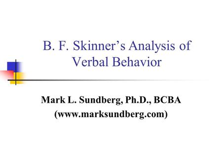 B. F. Skinner's Analysis of Verbal Behavior