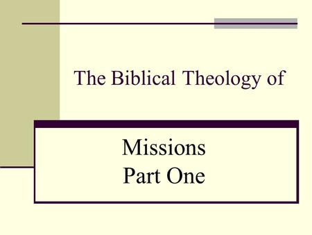 The Biblical Theology of Missions Part One. What is Biblical Theology? St. Thomas Aquinas Karl Barth.