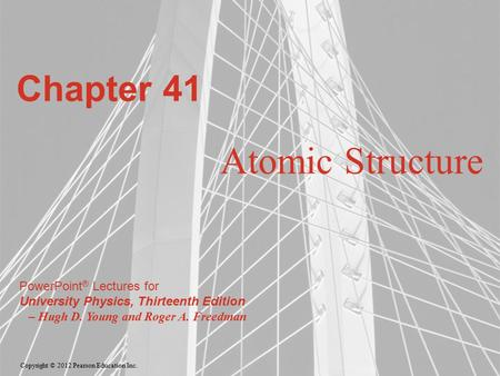 Chapter 41 Atomic Structure.