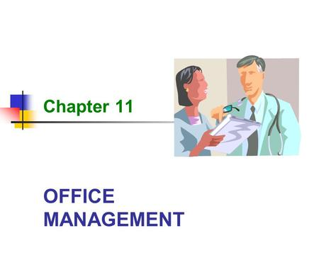 OFFICE MANAGEMENT Chapter 11. 2 Office Management Learning Objectives List three qualifications for office management. List four office management tasks.