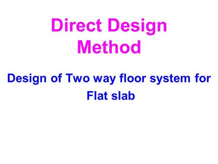 Direct Design Method Design of Two way floor system for Flat slab.
