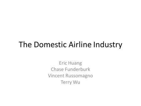 The Domestic Airline Industry
