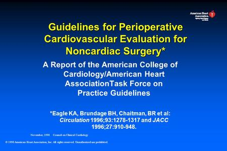 Guidelines for Perioperative Cardiovascular Evaluation for Noncardiac Surgery* A Report of the American College of Cardiology/American Heart AssociationTask.