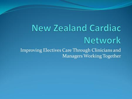 Improving Electives Care Through Clinicians and Managers Working Together.