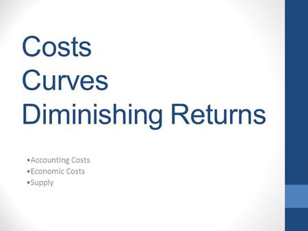 Costs Curves Diminishing Returns