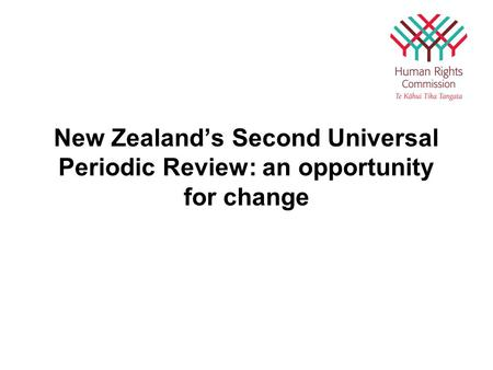 New Zealand's Second Universal Periodic Review: an opportunity for change.