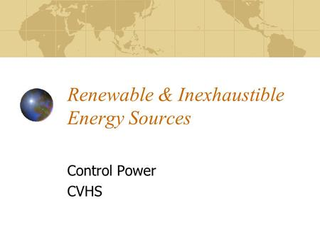 Renewable & Inexhaustible Energy Sources