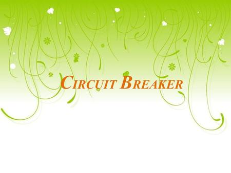 C IRCUIT B REAKER. WHAT IS A CIRCUIT BREAKER? A circuit breaker is an equipment that breaks a circuit either manually or automatically under all conditions.