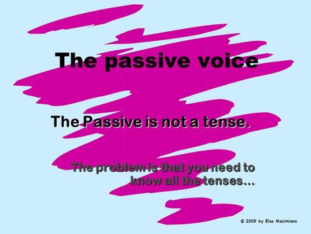 The Passive is not a tense.